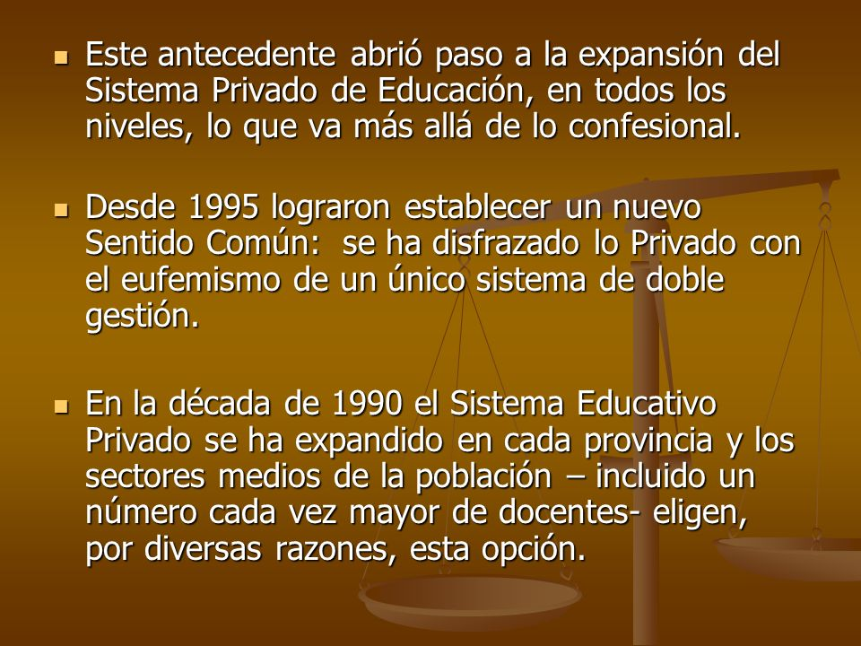 Este antecedente abrió paso a la expansión del Sistema Privado de Educación, en todos los niveles, lo que va más allá de lo confesional.