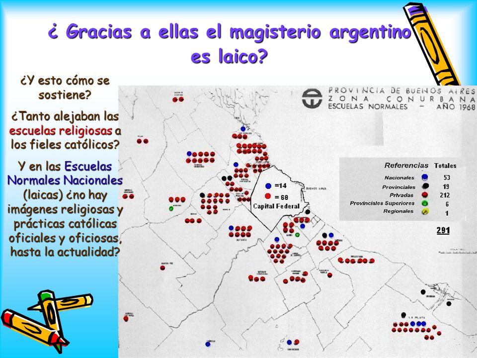 ¿ Gracias a ellas el magisterio argentino es laico