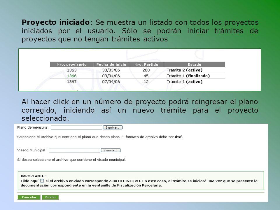 Proyecto iniciado: Se muestra un listado con todos los proyectos iniciados por el usuario. Sólo se podrán iniciar trámites de proyectos que no tengan trámites activos