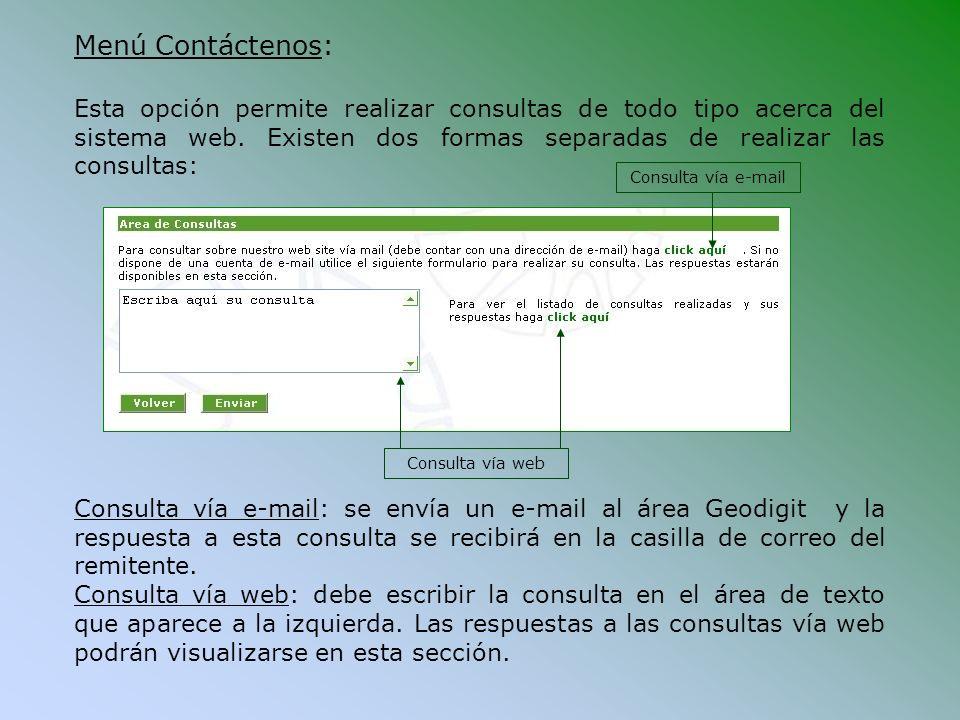 Menú Contáctenos: Esta opción permite realizar consultas de todo tipo acerca del sistema web. Existen dos formas separadas de realizar las consultas: