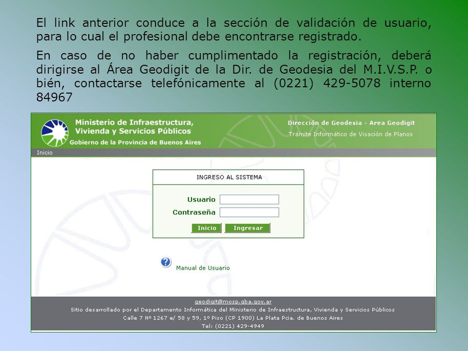 El link anterior conduce a la sección de validación de usuario, para lo cual el profesional debe encontrarse registrado.