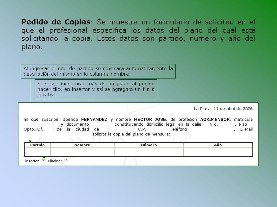 Pedido de Copias: Se muestra un formulario de solicitud en el que el profesional especifica los datos del plano del cual está solicitando la copia. Estos datos son partido, número y año del plano.
