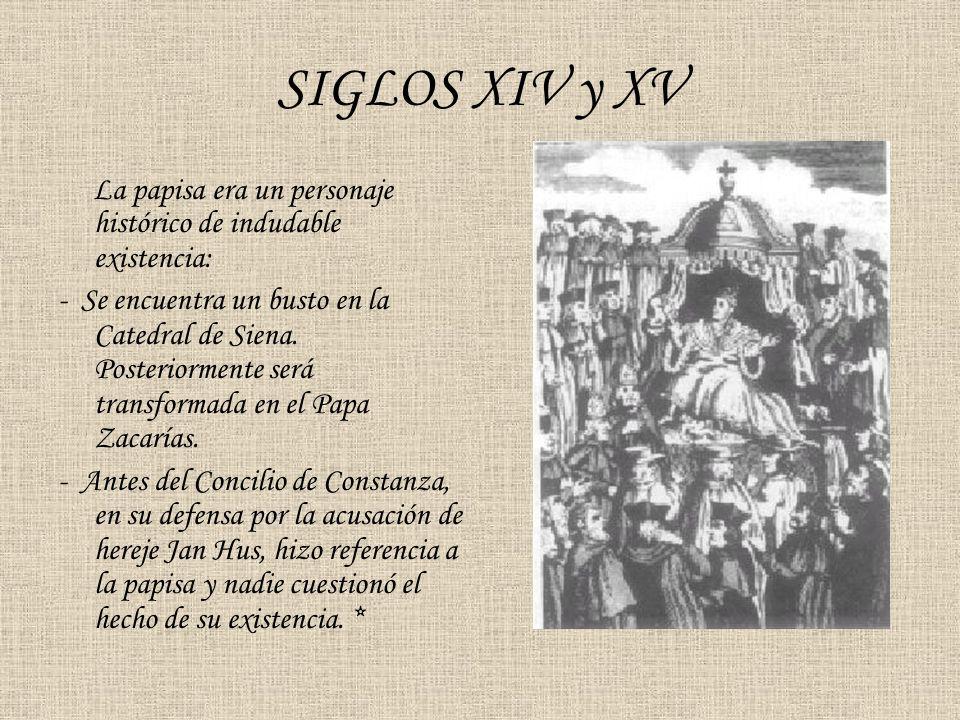 SIGLOS XIV y XV La papisa era un personaje histórico de indudable existencia: