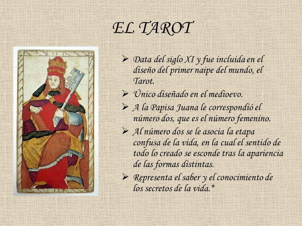 EL TAROT Data del siglo XI y fue incluida en el diseño del primer naipe del mundo, el Tarot. Único diseñado en el medioevo.