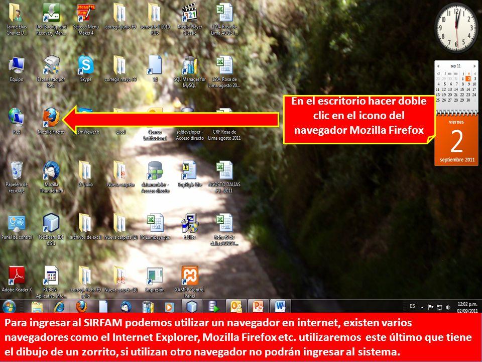 En el escritorio hacer doble clic en el icono del navegador Mozilla Firefox