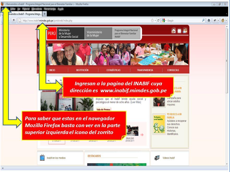 Ingresan a la pagina del INABIF cuya dirección es www. inabif. mimdes