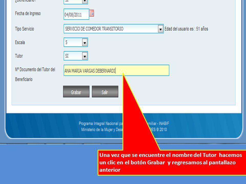 Una vez que se encuentre el nombre del Tutor hacemos un clic en el botón Grabar y regresamos al pantallazo anterior
