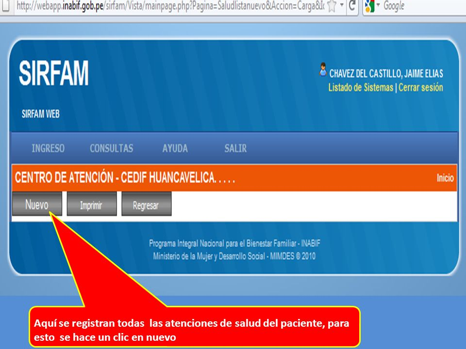 Aquí se registran todas las atenciones de salud del paciente, para esto se hace un clic en nuevo