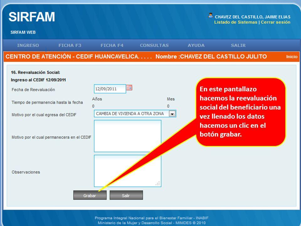 En este pantallazo hacemos la reevaluación social del beneficiario una vez llenado los datos hacemos un clic en el botón grabar.