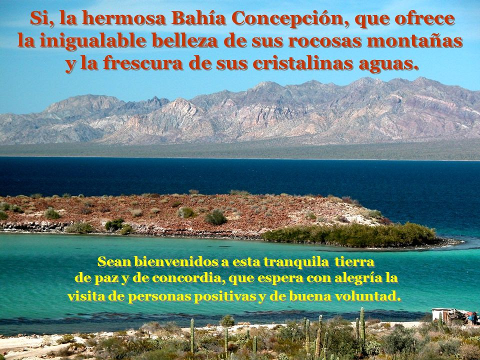 Si, la hermosa Bahía Concepción, que ofrece