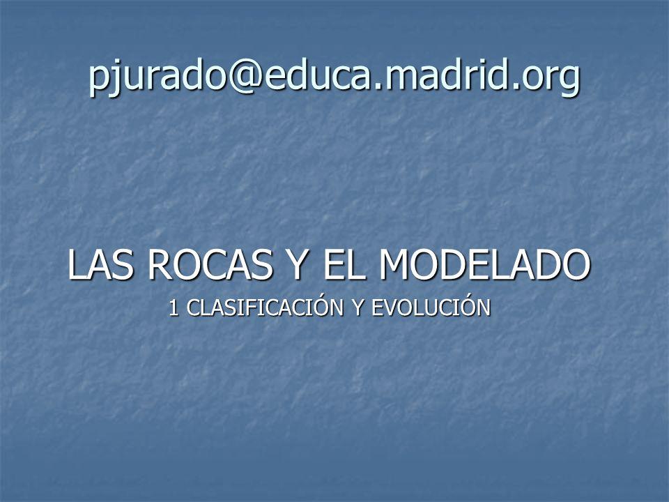 LAS ROCAS Y EL MODELADO 1 CLASIFICACIÓN Y EVOLUCIÓN
