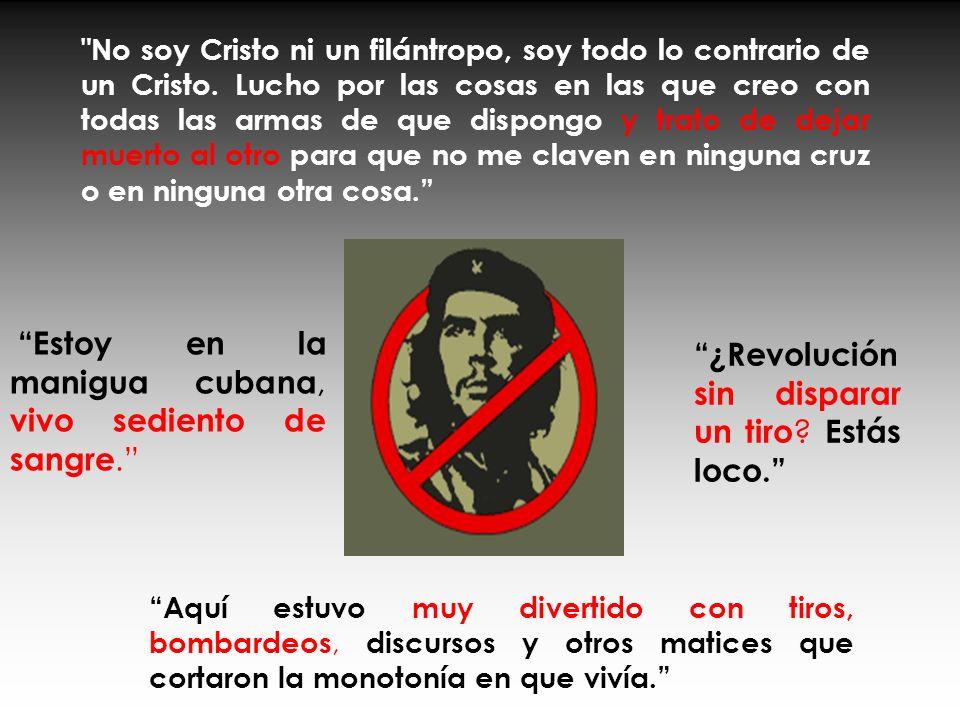 ¿Revolución sin disparar un tiro Estás loco.