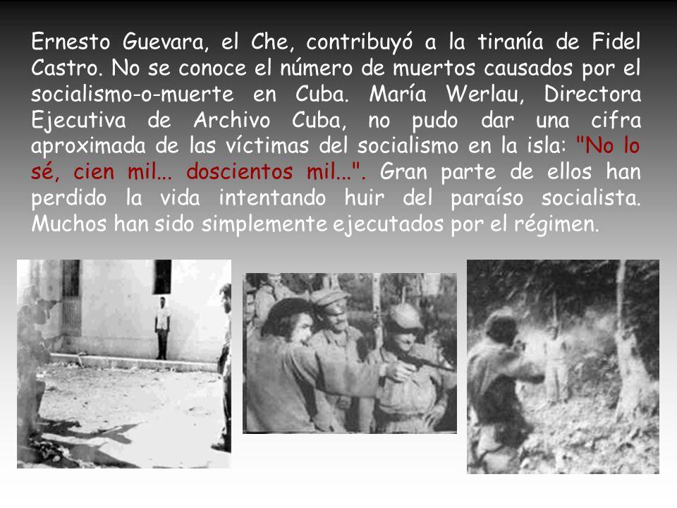 Ernesto Guevara, el Che, contribuyó a la tiranía de Fidel Castro