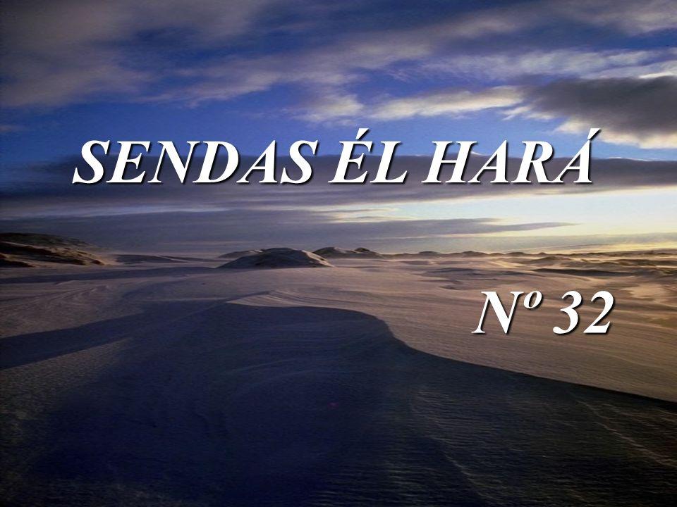 SENDAS ÉL HARÁ Nº 32
