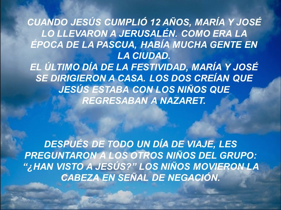 CUANDO JESÚS CUMPLIÓ 12 AÑOS, MARÍA Y JOSÉ LO LLEVARON A JERUSALÉN