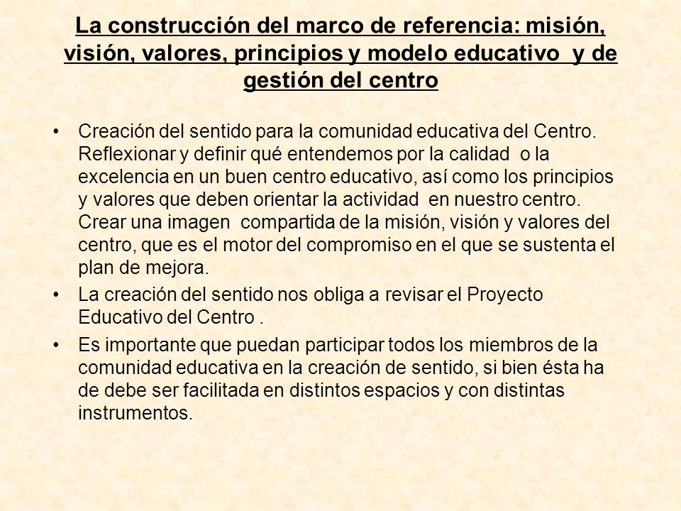 La construcción del marco de referencia: misión, visión, valores, principios y modelo educativo y de gestión del centro