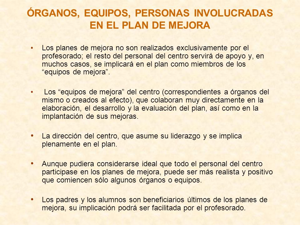 ÓRGANOS, EQUIPOS, PERSONAS INVOLUCRADAS EN EL PLAN DE MEJORA