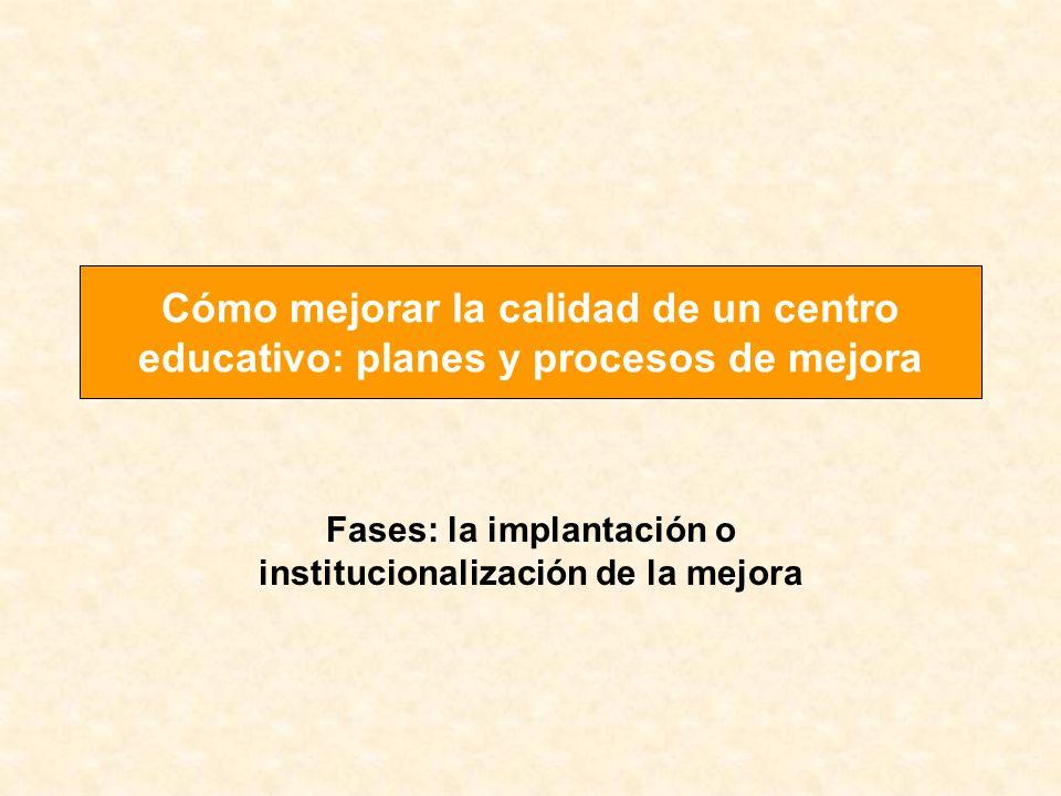 Fases: la implantación o institucionalización de la mejora