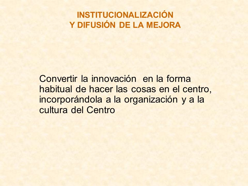 INSTITUCIONALIZACIÓN Y DIFUSIÓN DE LA MEJORA