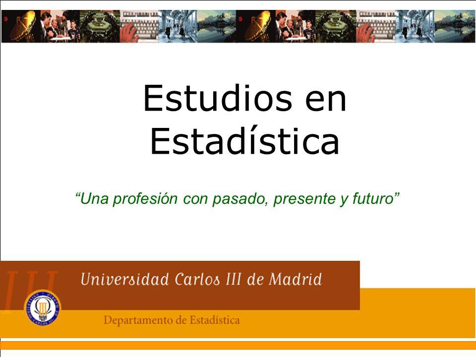 Estudios en Estadística Una profesión con pasado, presente y futuro