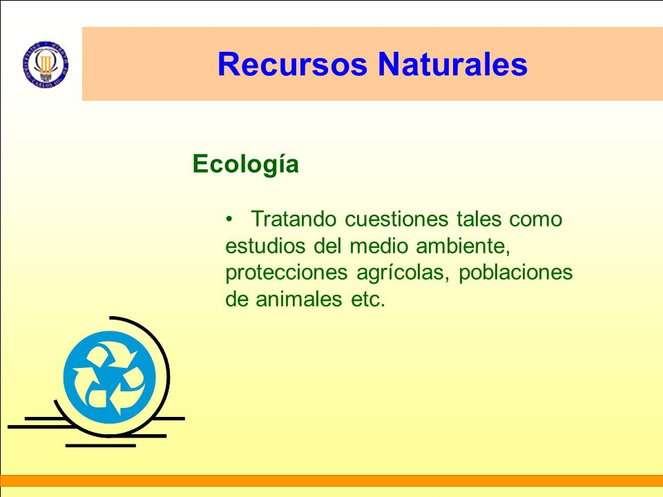 Recursos Naturales Ecología Tratando cuestiones tales como