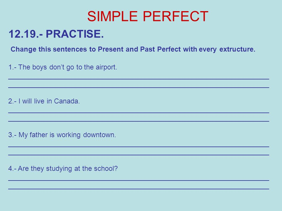 SIMPLE PERFECT 12.19.- PRACTISE.