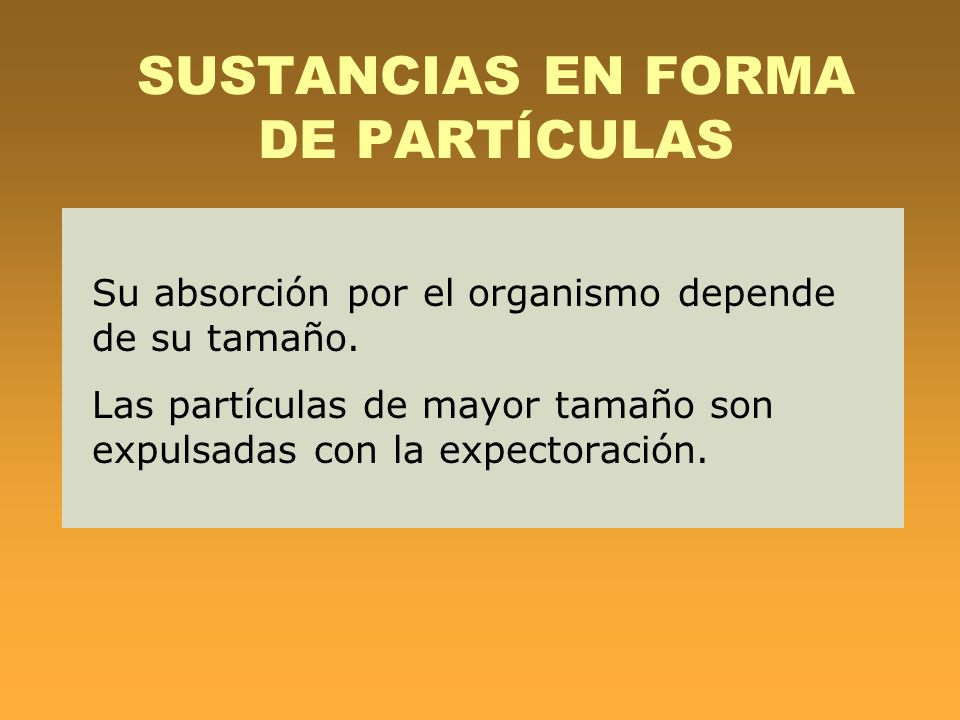 SUSTANCIAS EN FORMA DE PARTÍCULAS