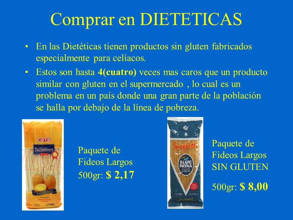 Comprar en DIETETICAS En las Dietéticas tienen productos sin gluten fabricados especialmente para celíacos.