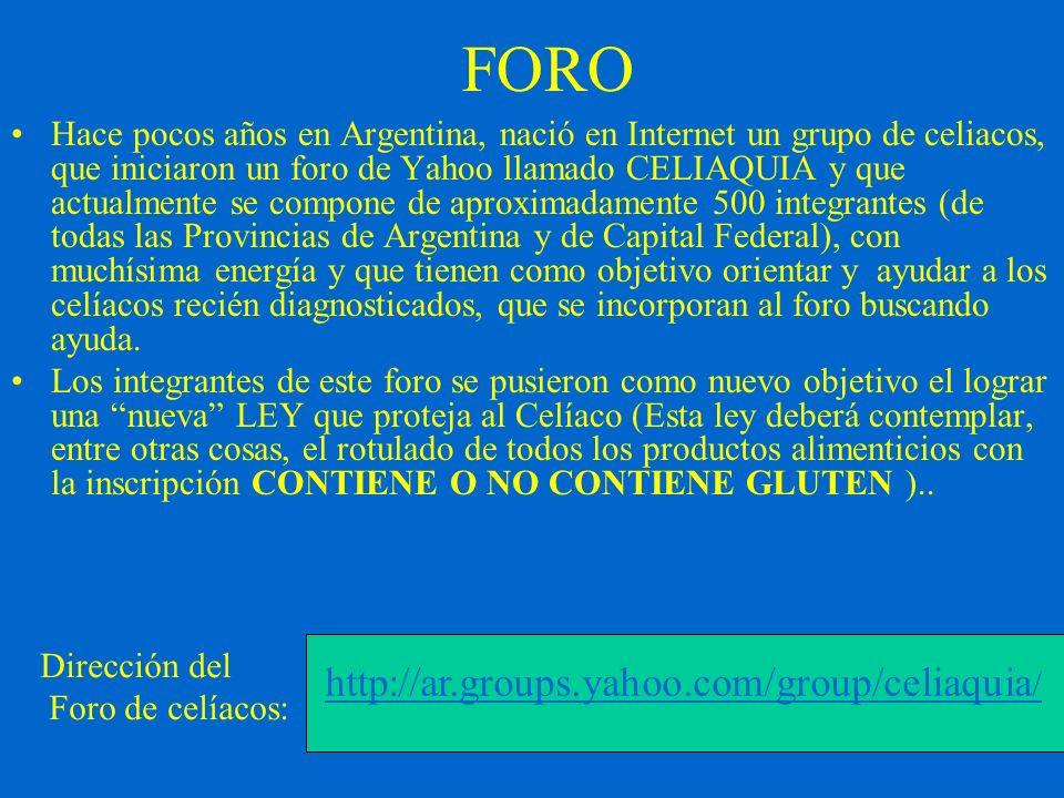 FORO http://ar.groups.yahoo.com/group/celiaquia/