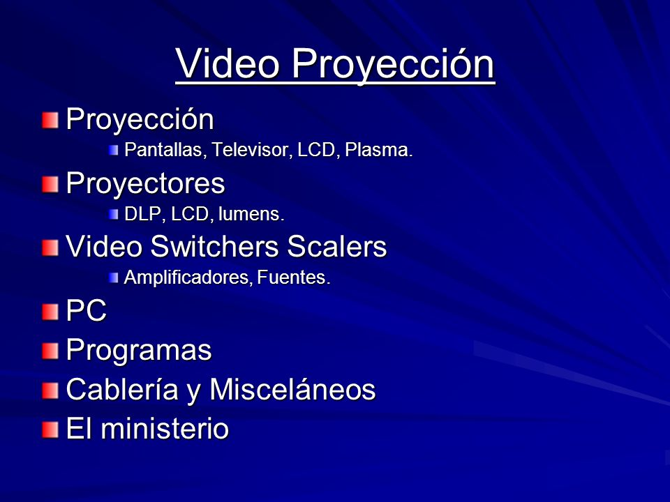 Video Proyección Proyección Proyectores Video Switchers Scalers PC