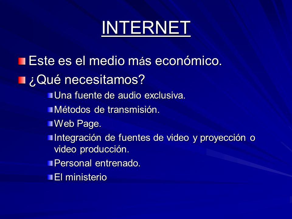 INTERNET Este es el medio más económico. ¿Qué necesitamos