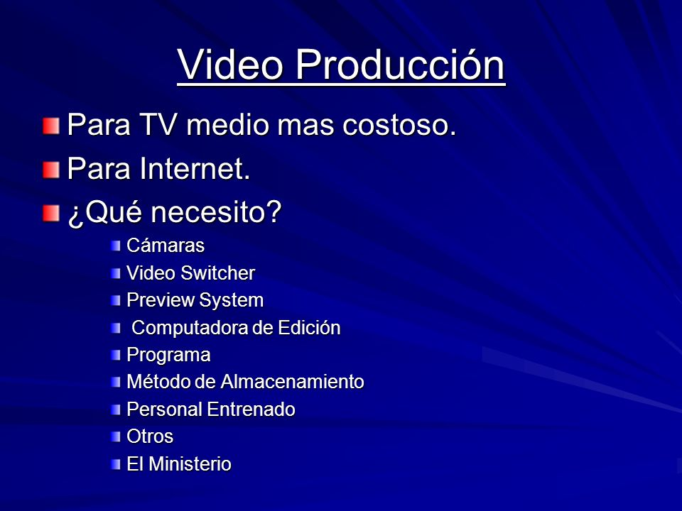 Video Producción Para TV medio mas costoso. Para Internet.