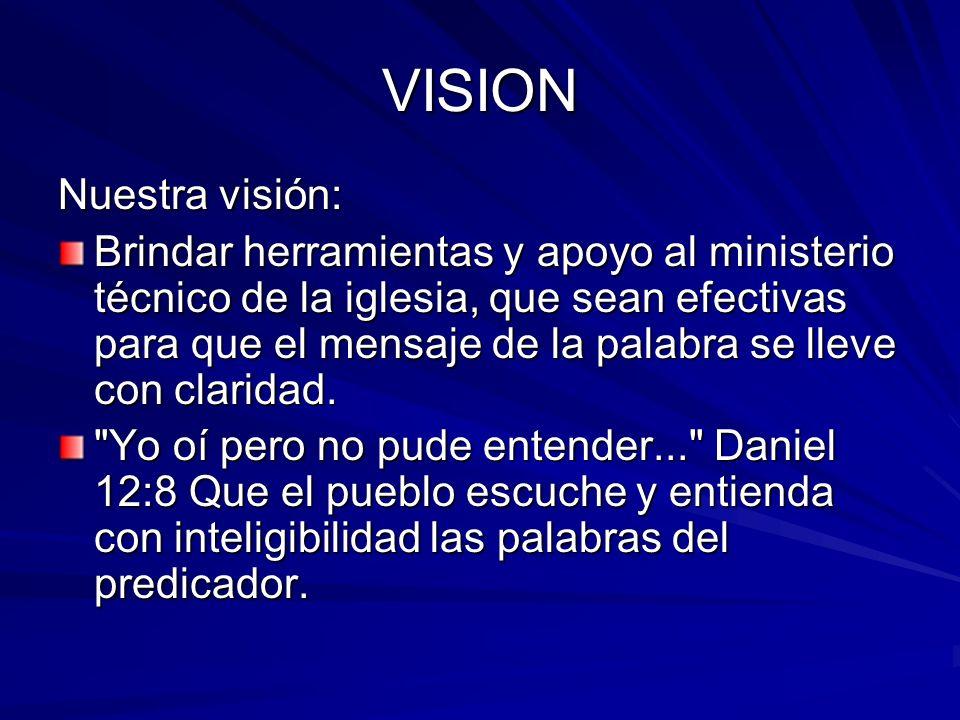 VISION Nuestra visión: