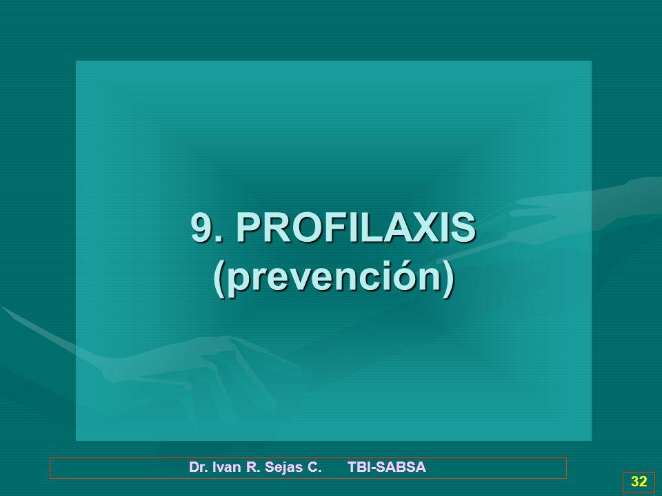 9. PROFILAXIS (prevención)