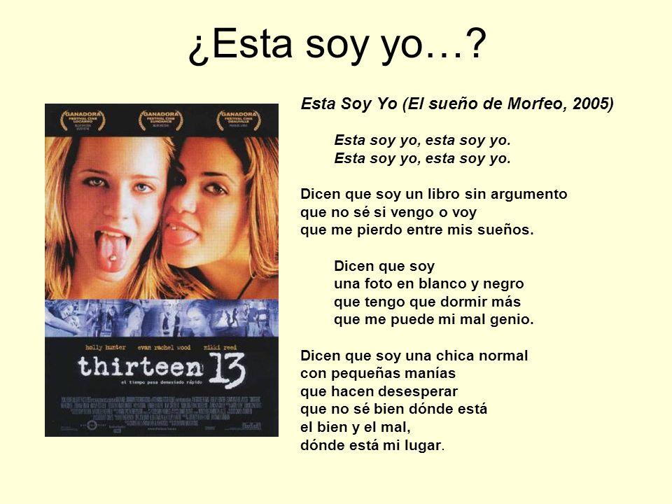 ¿Esta soy yo… Esta Soy Yo (El sueño de Morfeo, 2005)