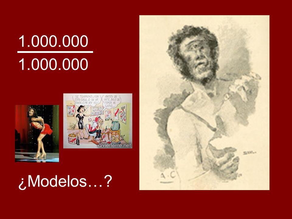 1.000.000 ¿Modelos…