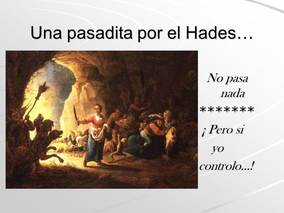 Una pasadita por el Hades…