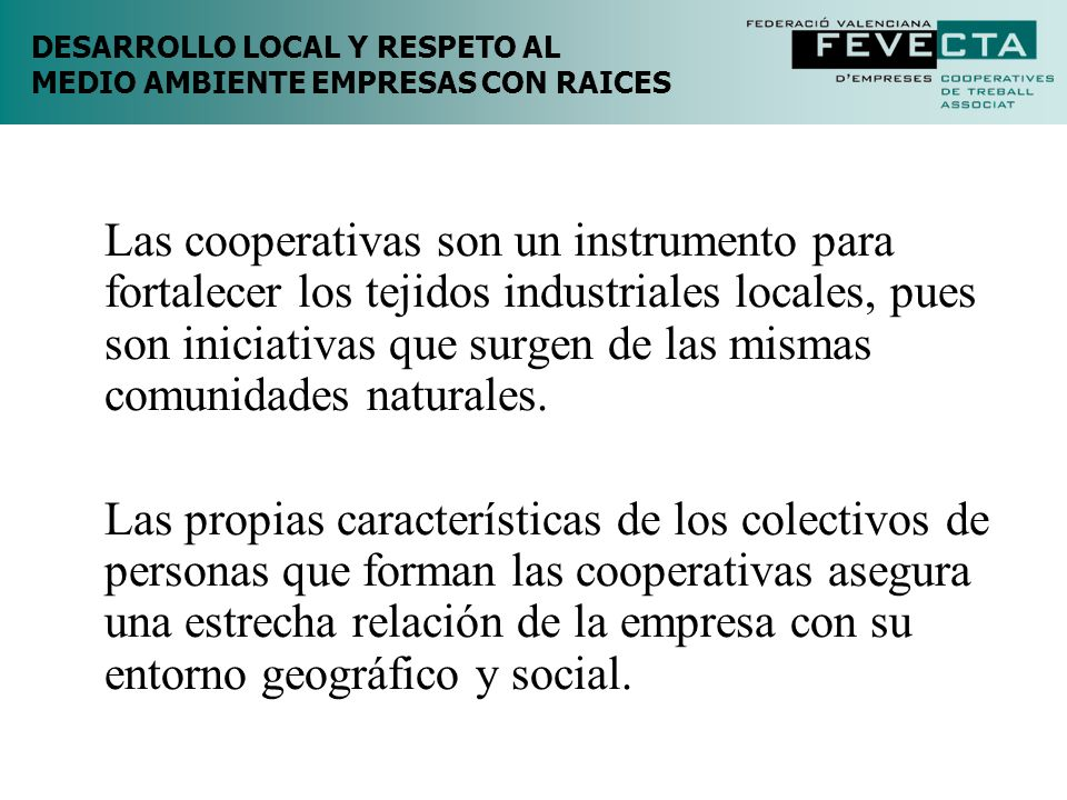 DESARROLLO LOCAL Y RESPETO AL MEDIO AMBIENTE EMPRESAS CON RAICES