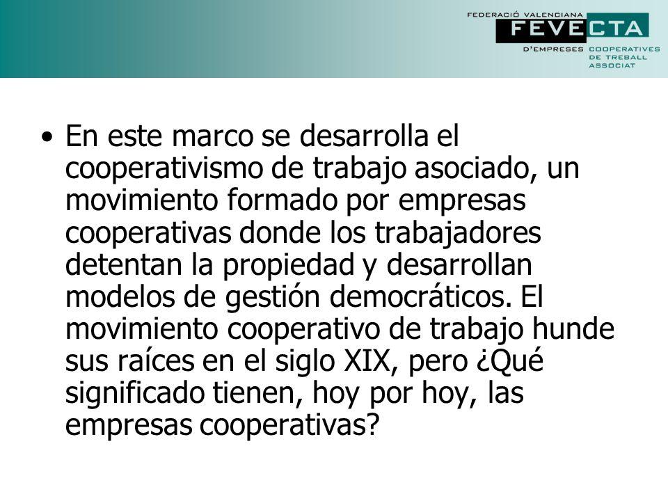 En este marco se desarrolla el cooperativismo de trabajo asociado, un movimiento formado por empresas cooperativas donde los trabajadores detentan la propiedad y desarrollan modelos de gestión democráticos.