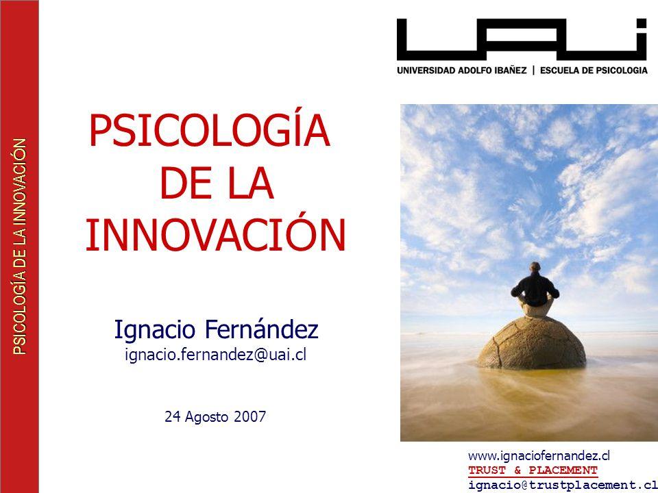 PSICOLOGÍA DE LA INNOVACIÓN Ignacio Fernández ignacio.fernandez@uai.cl