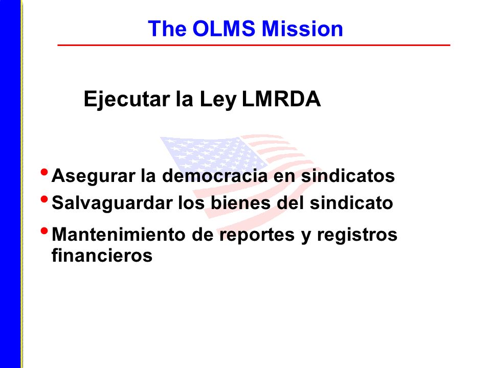 The OLMS Mission Asegurar la democracia en sindicatos