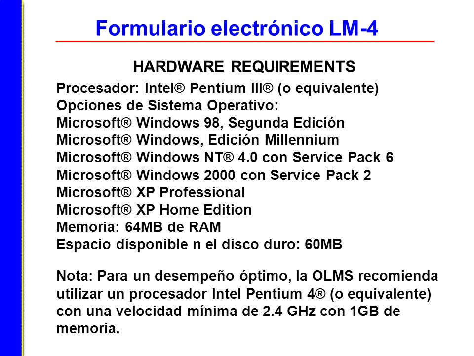 Formulario electrónico LM-4 HARDWARE REQUIREMENTS