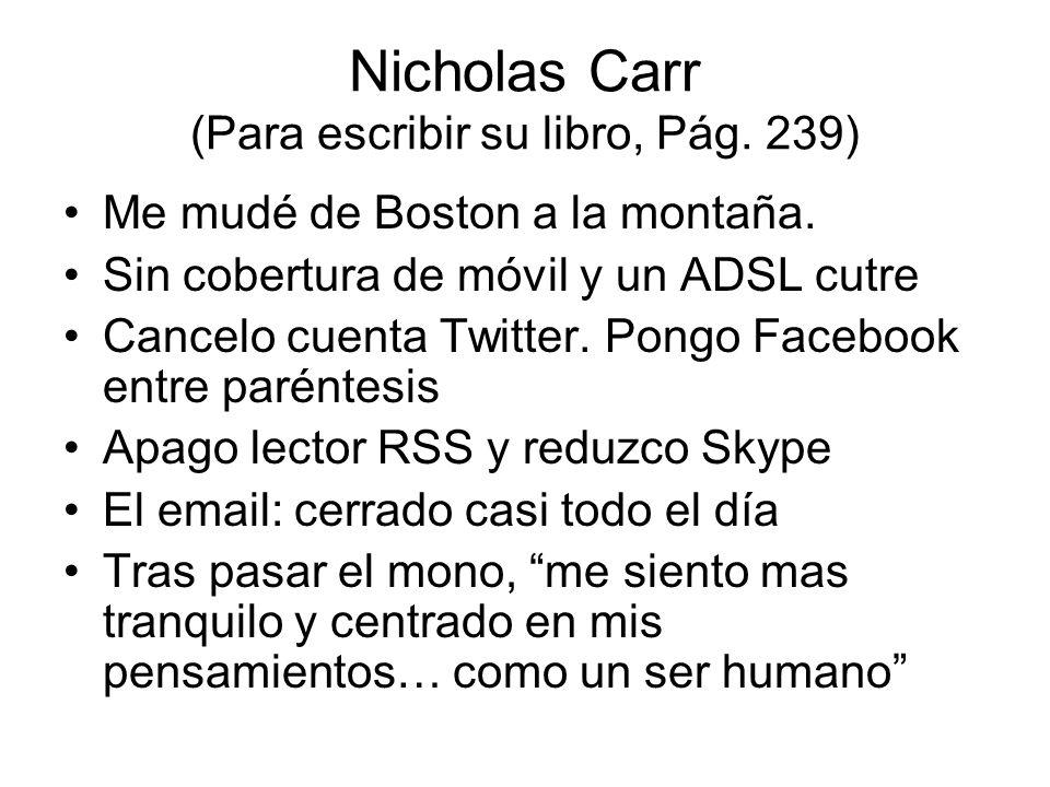 Nicholas Carr (Para escribir su libro, Pág. 239)