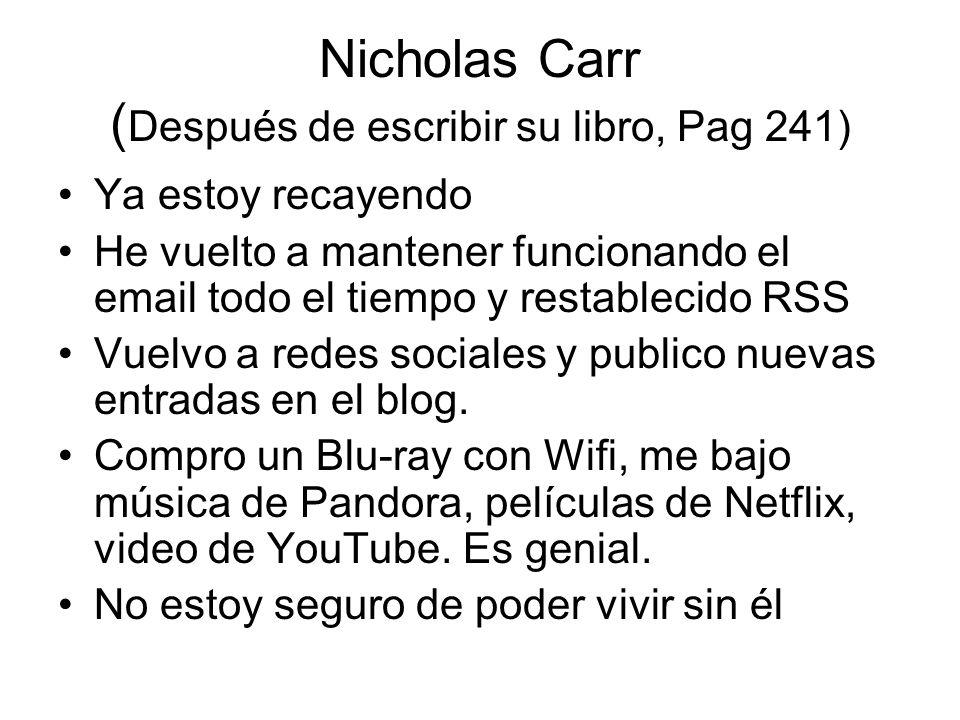 Nicholas Carr (Después de escribir su libro, Pag 241)