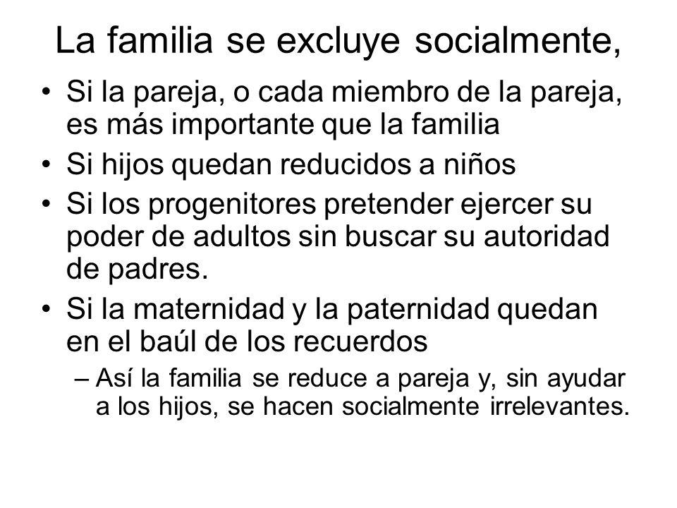 La familia se excluye socialmente,