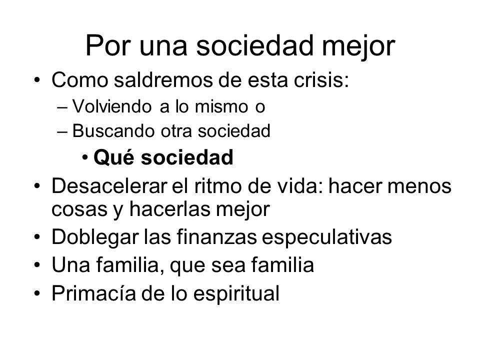 Por una sociedad mejor Como saldremos de esta crisis: Qué sociedad