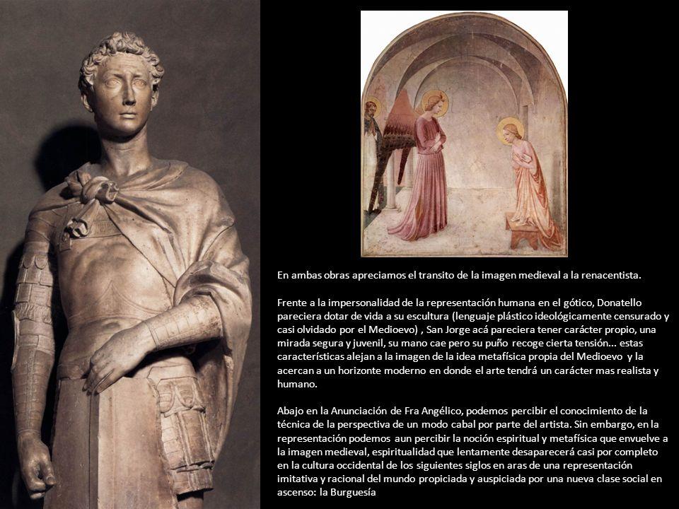 En ambas obras apreciamos el transito de la imagen medieval a la renacentista.