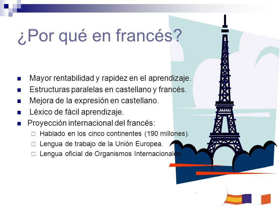 ¿Por qué en francés Mayor rentabilidad y rapidez en el aprendizaje.