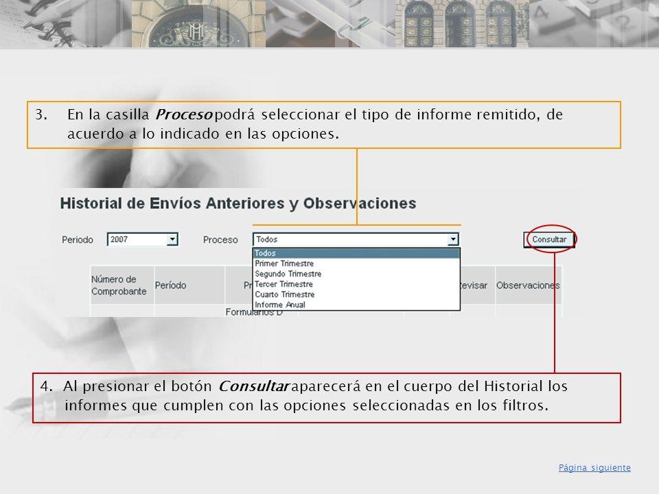 3. En la casilla Proceso podrá seleccionar el tipo de informe remitido, de acuerdo a lo indicado en las opciones.