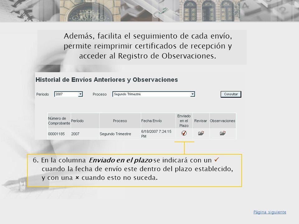 Además, facilita el seguimiento de cada envío, permite reimprimir certificados de recepción y acceder al Registro de Observaciones.